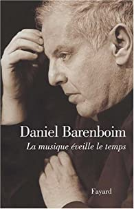La musique éveille le temps par Daniel Barenboim