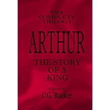 Arthur - The Story of a King: The Complete Trilogy