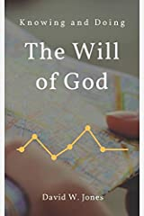 Knowing and Doing the Will of God Paperback