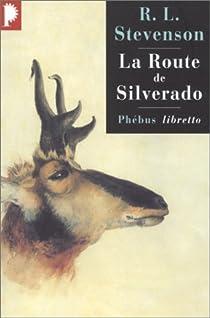 La route de Silverado - En Californie au temps des chercheurs d'or par Stevenson