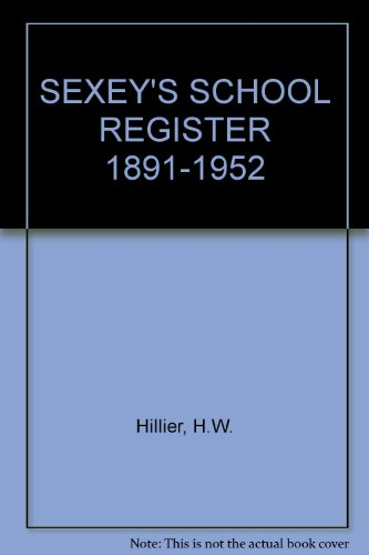 Sexey's School. Bruton, Somerset - Register 1891-1952