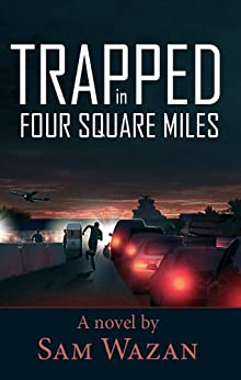 Trapped in Four Square Miles by [Wazan, Sam]