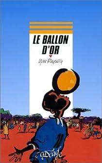 Le ballon d'or par Pinguilly