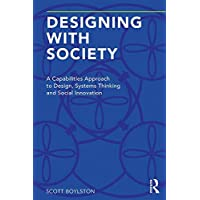 Designing with Society: A Capabilities Approach to Design, Systems Thinking and Social Innovation