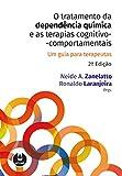 capa de O Tratamento da Dependência Química e as Terapias Cognitivo-Comportamentais: Um Guia para Terapeutas