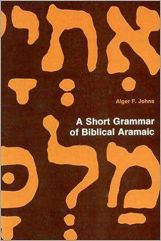 A short grammar of biblical aramaic andrews university monographs a short grammar of biblical aramaic andrews university monographs revised edition fandeluxe Gallery