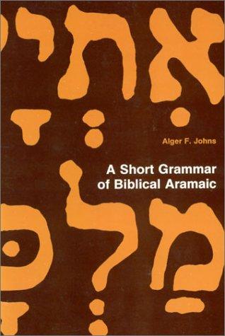 Short Grammar Of Biblical Aramaic