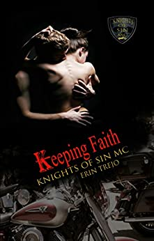 Keeping Faith (Knights of Sin MC Book 4) by [trejo, Erin]