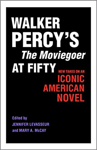 Walker Percy's The Moviegoer at Fifty
