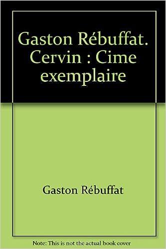 e7540438c4b5ca Livre google téléchargement Gaston Rébuffat. Cervin   Cime exemplaire PDF  ePub MOBI