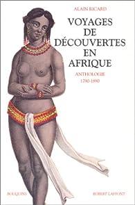 Voyages de découvertes en Afrique par Alain Ricard