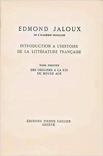 En ligne Introduction à l'histoire de la littérature française. tome premier. des origines à la fin du moyen-age. epub pdf