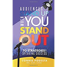 Audiences Stand Up When You Stand Out