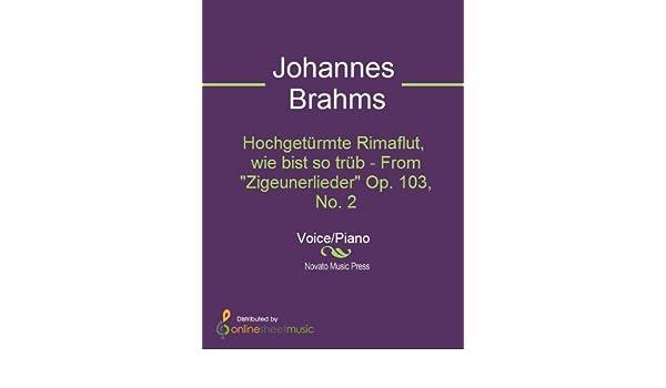 Hochgetürmte Rimaflut, wie bist so trüb - From Zigeunerlieder Op. 103, No. 2