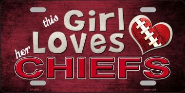 - This Girl LOVES her Chiefs Novelty Metal License Plate Tag