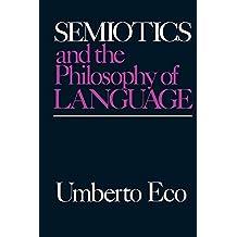 Semiotics and the Philosophy of Language (Advances in Semiotics)