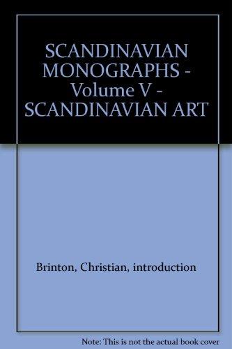Scandinavian Art: Scandinavian Monographs, Volume V.