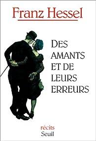 Des amants et de leurs erreurs par Franz Hessel