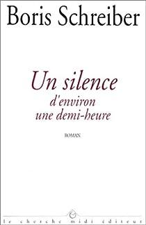 Un silence d'environ une demi-heure par Schreiber