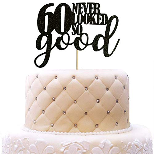 Birthday 60th Anniversary (60 Never Looked So Good Cake Topper for 60th Birthday Wedding Anniversary Party Decorations Black Glitter)