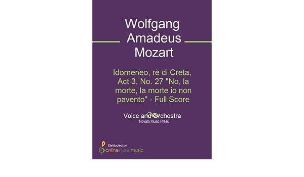 Idomeneo, rè di Creta, Act 3, No. 27 No, la morte, la morte io non pavento - Full Score
