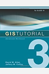 GIS Tutorial 3: Advanced Workbook (GIS Tutorials) by David W. Allen Jeffery M. Coffey(1997-04-01) Unknown Binding