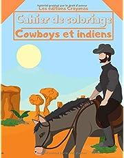 Cahier de coloriage - Cowboys et Indiens: Pour Garçons et Filles - Motifs uniques et originaux à colorier - A partir de 3 ans