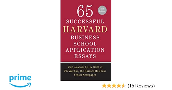 Amazoncom  Successful Harvard Business School Application Essays  Amazoncom  Successful Harvard Business School Application Essays  Second Edition With Analysis By The Staff Of The Harbus The Harvard  Business School