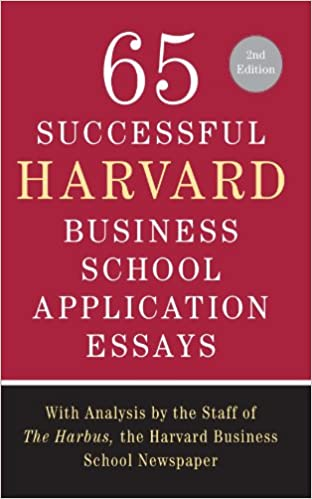 amazon com successful harvard business school application  65 successful harvard business school application essays second edition analysis by the staff of the harbus the harvard business school newspaper