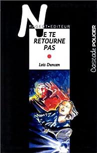 Ne te retourne pas par Lois Duncan