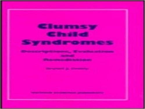 Book Clumsy Child Syndrome: Descri-: Descriptions, Evaluation and Remediation