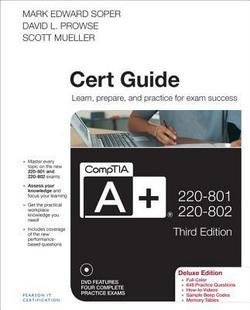 CompTIA A+ 220-801 and 220-802 Authorized Cert Guide [With DVD] (Hardcover - Deluxe Ed.)--by Mark Edward Soper [2012 (Authorized Cert Guide)
