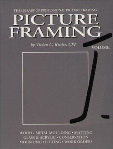 Picture Framing, Vol. 1 (Library of Professional Picture Framing)