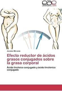 Efecto reductor de ácidos grasos conjugados sobre la grasa corporal: Ácido linoleico conjugado y ácido