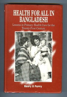 Health for all in Bangladesh: Lessons in primary health care for the twenty-first century ()
