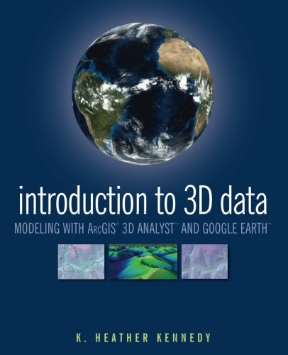Books : Introduction to 3D Data: Modeling with ArcGIS 3D Analyst and Google Earth