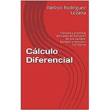 Cálculo Diferencial: Conozca y practique derivadas de funciones de una variable. Ejemplos y ejercicios con Derive (Spanish Edition)