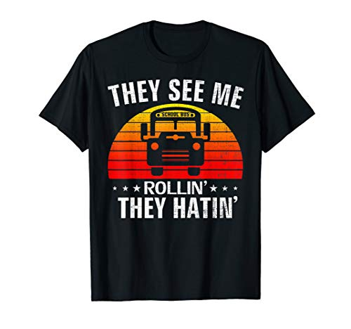 Retro They See Me Rollin They Hatin Funny School Bus Driver T-Shirt