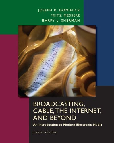 Broadcasting, Cable, the Internet and Beyond: An Introduction to Modern Electronic Media (Elixir Cables)