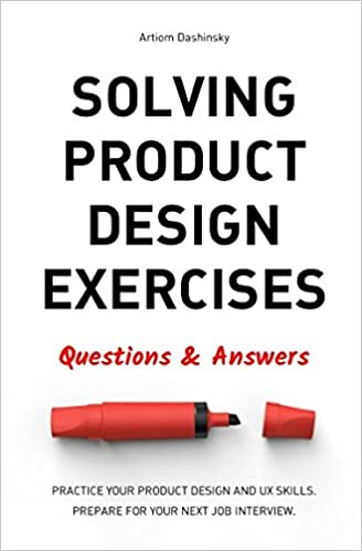 Solving Product Design Exercises: Questions & Answers – by Artiom Dashinsky