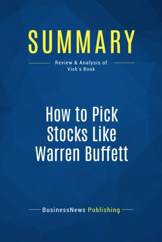 Summary: How to Pick Stocks Like Warren Buffett: Review and Analysis of Vick's Book