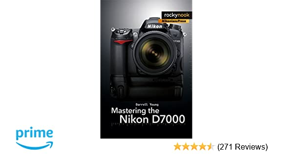Mastering the nikon d7000 darrell young 9781933952802 amazon mastering the nikon d7000 darrell young 9781933952802 amazon books fandeluxe Gallery