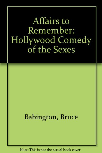 Affairs to Remember: Hollywood Comedy of the Sexes - 41GFf1LduoL - Affairs to Remember: Hollywood Comedy of the Sexes