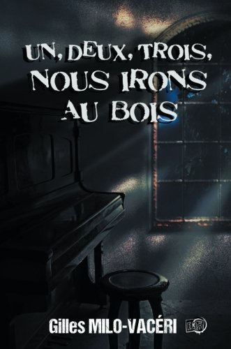 1, 2, 3, Nous irons au bois (French Edition)