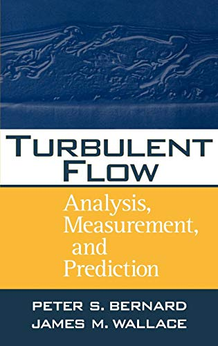 Turbulent Flow: Analysis, Measurement and Prediction
