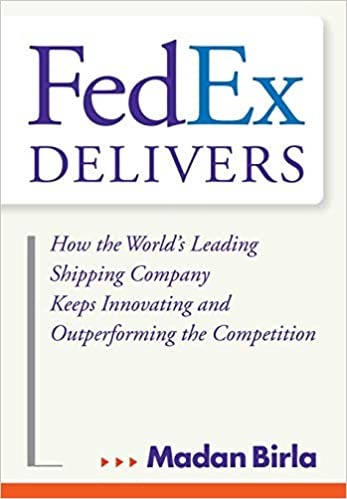 FedEx Delivers: How the World's Leading Shipping Company