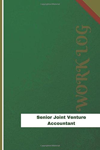 Senior Joint Venture Accountant Work Log: Work Journal, Work Diary, Log - 126 pages, 6 x 9 inches (Orange Logs/Work Log) pdf