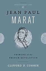 Jean Paul Marat: Tribune of the French Revolution (Revolutionary Lives)