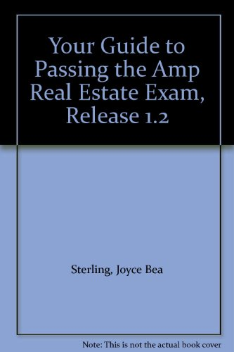 Your Guide to Passing the Amp Real Estate Exam, Release 1.2