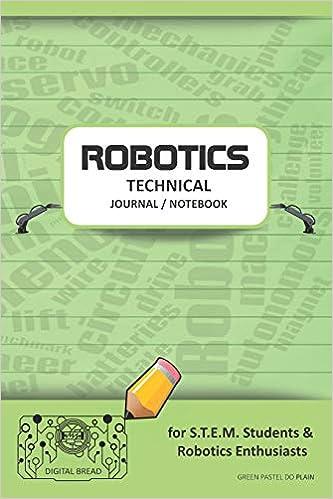ROBOTICS TECHNICAL JOURNAL NOTEBOOK - for STEM Students